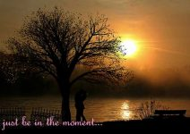 Just Be In The Moment
