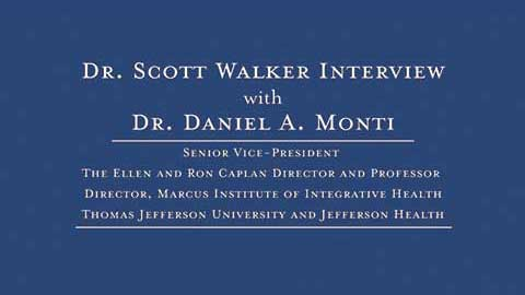 Dr. Scott Walker interviews Dr. Daniel A. Monti - Part 1